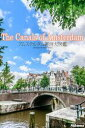The Canals of Amsterdam アムステルダム運河大図鑑【電子書籍】
