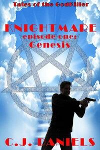 GenesisKnightmare - Tales of the GodKiller, #1【電子書籍】[ C.J. Daniels ]