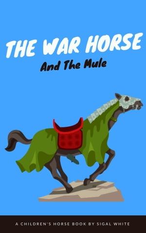 洋書, BOOKS FOR KIDS The War Horse And The Mule wellpublish