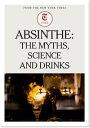 Absinthe: The My...