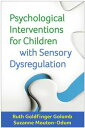 Psychological Interventions for Children with Sensory Dysregulation【電子書籍】[ Ruth Goldfinger Golomb, LCPC ]