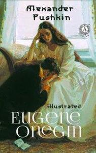 Eugene Onegin (Illustrated)【電子書籍】[ Alexander Pushkin ]