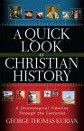 A Quick Look at Christian HistoryA Chronological Timeline Through the Centuries【電子書籍】[ George Kurian ]