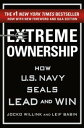 Extreme OwnershipHow U.S. Navy SEALs Lead and Win【電子書籍】[ Jocko Willink ]