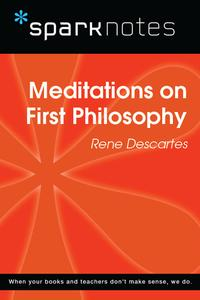 Meditations on First Philosophy (SparkNotes Philosophy Guide)【電子書籍】[ SparkNotes ]