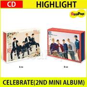 送料無料【2次予約】HIGHLIGHTCELEBRATE(2NDMINIALBUM)バージョンランダム【CD】【発売10月17日】