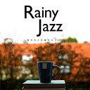Rainy Jazz〜雨の日と月曜のカフェは〜