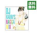 【中古】DJ KAORI'S R...