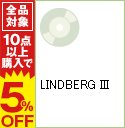 【中古】LINDBERG III / LINDBERG