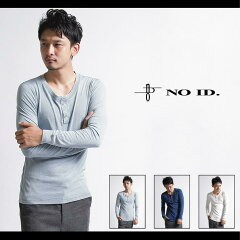 【NO ID.(ノーアイディー)】【NO ID.(ノーアイディー)】Cスラブ天竺ヘンリーネック長袖Tシャツ