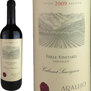 Araujo Estate Cabernet Sauvignon Eisele Vineyard [2009] / アローホ (アロウホ) エステート カベルネ・ソーヴィニョン エイゼル(アイズリー)・ヴィンヤード [2009]