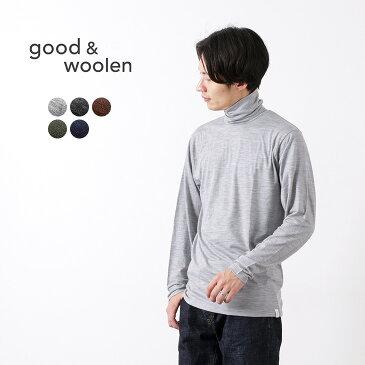【期間限定ポイント10倍 22日01:59まで】GOOD & WOOLEN(グッドアンドウーレン) スーパーファインメリノ ロングスリーブ タートルネック Tシャツ / インナー / メンズ / 日本製