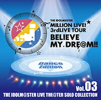 THE IDOLM@STER MILLION LIVE ! 3rd LIVE TOUR BELIEVE MY DRE@M !! 三枚セット 【中古】【CD】:浪漫遊