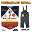 クックマン COOKMAN フィッシャーマンズ ビブ オーバーオール ストライプ ブラック Fisherman's Bib Overall Stripe Black 231-01868 ストリート アメカジ ブランド メンズ 送料無料・・・