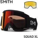 21model スミス スカッド XL 【SMITH SQUAD XL】 ゴーグル スノーボード スノボー スキー フレーム:BLACK レンズ:CHROMAPOP EVERYDAY RED MIRROR
