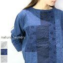 natural laundry(ナチュラルランドリー)シャンカール天竺パッチワーク T 3colormade in japan7191c-042