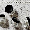 楽天1位レイヤードフレグランス(LAYERED FRAGRANCE) クリーム【人気 香水 シトラス 男性 女性 モテ ギフト メンズ レディース サムライ…