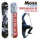 【オリジナル説明】MOSS TOTO BLACK SF147-151-153.5-155 モス トトブラックエスエフ 2019-20モデル