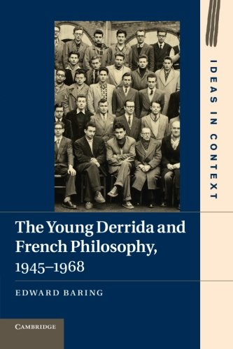 【The Young Derrida and French Philosophy, 1945 1968 (Ideas in Context)】 110767462x