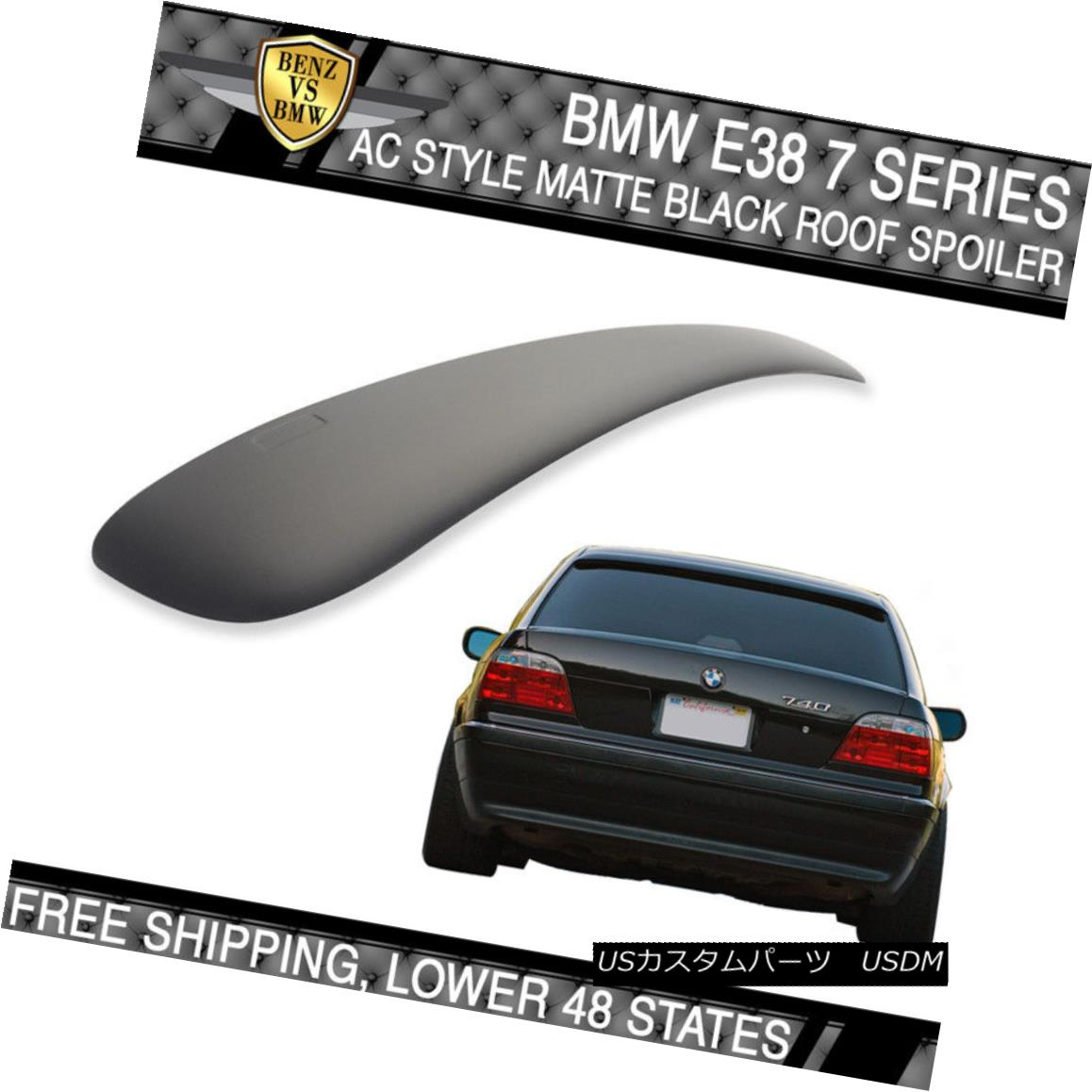 外装・エアロパーツ, その他  USA Stock 95-02 BMW E38 7 Series AC Style Painted Matte Black Roof Spoiler - ABS USA95-02 BMW E38 7AC - ABS