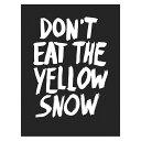 【ixxi】Don't eat the yellow snow ウォールピクチャー 80cm×...