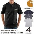 カーハートcarharttORIGINALFITヘンリーポケット半袖TシャツWorkwearPoketS-SleeveHenley無地ワークウエア6.75オンスメンズ(K84)