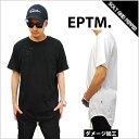 【送料無料・あす楽対応】 EPTM エピトミ BLAST LONG T-SHIRTS WHITE BLACK ブラスト ロング丈Tシャツ ダメージ加工 ロング丈 Tシャツ ホワイト 白 ブラック 黒 メンズ 男性 レディース 女性 TOPS トップスHIPHOP ヒップホップ 無地Tシャツ EPTM. 6291 6292