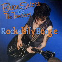 BRIAN SETZER & THE TOMCATS / ROCKABILLY BOOGIE