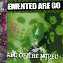 DEMENTED ARE GO / CALL OF THE WIRED
