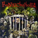 P.PAUL FENECH / FENECHAPHOBIA