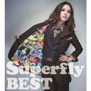 Superfly(スーパーフライ)/Superfly BEST[CD] WPCL-11605
