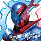 PANDORA feat. Beverly/Be The One [CD] 仮面ライダービルド主題歌 2018/1/24発売 AVCD-83967