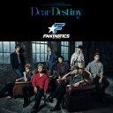 FANTASTICS from EXILE TRIBE/Dear Destiny(CD+DVD) 2019/8/21発売 RZCD-86907