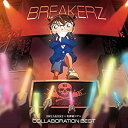 BREAKERZ(ブレイカーズ)/BREAKERZ×名探偵コ...