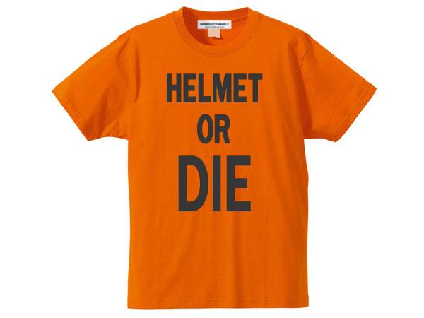 トップス, Tシャツ・カットソー SALE!!613()17 HELMET OR DIE T-shirtorTORANGE bucoshoeiaraishmsimpsonagvaf