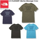 ノースフェイス【THE NORTH FACE】ショートスリーブフラッシュドライメリノメッセージクルー【S/S FLASHDRY Merino Message Crew】Tシャツ / 半袖 / アウトドア NT32174