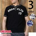チェスウィックCHESWICK半袖ヘンリーネックTシャツ『BROOKLYN』CH76974