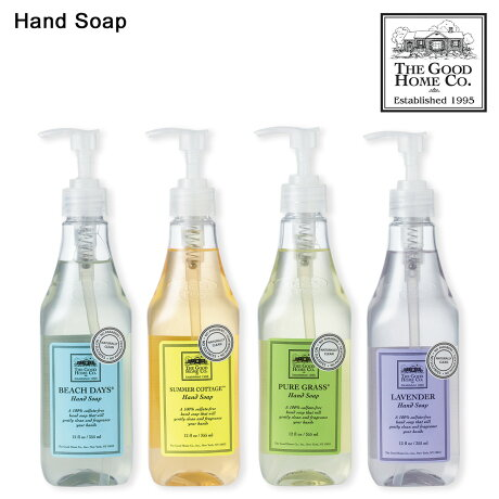 THE GOOD HOME CO ザ グットホームカンパニー ハンドソープ 石鹸 せっけん 355ml HAND SOAP [6/20 新入荷] 【海外発送不可】