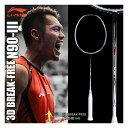 LI-NING N90-3 3D BREAK-FREE 林丹使用モデル バドミントンラケット リーニン【オススメガット&ガット張り工賃無料/ 即日出荷】