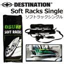 サーフィン,キャリア,ラック,カー用品,DESTINATION,ディスティネーション●Soft Racks Single ソフトラックシングル