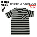 〔あす楽対応〕INSTED WE SMILE,インステッドウィスマイル,Tシャツ,LukeStedman,ルーク・ステッドマン●Smile Small Patch Border