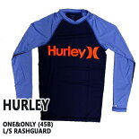 HURLEY/ハーレー長袖ラッシュガードONE&ONLYL/SRASHGUARD45Bサーフィン水着男性用