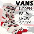 VANS/バンズ メンズ ソックス DOREN PALM CREW SOCK スケーターソックス 男性靴下_02P01Oct16