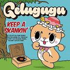 【取寄商品】 CD/KEEP A SKANKIN'/GELUGUGU/WSKA-8 [10/16発売]