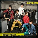 CD/TRIANGLE -THUNDER DRAGON- (TYPE-A)/サンダードラゴン from SUPER★DRAGON/ZXRC-2054