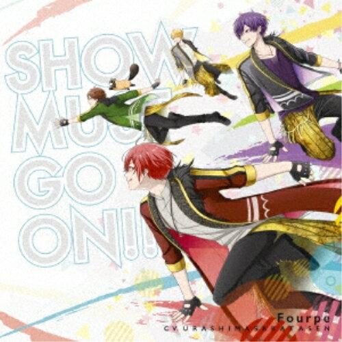 アニメソング, その他 CDSHOW MUST GO ON!! ()Fourpe(cv.)GNCA-493