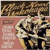 ★CD/Black Heart Yokohama/柳ジョージ、関口敏朗&成毛滋/FJSP-408