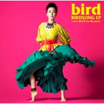 CD/bird/BIRDSONG EP -cover BEATS for the party- (初回限定盤)/UPCH-9360