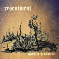 ▼CD/APATHY IN THE HOLOCAUST/RESENTMENT/IMPR-103 [11/13発売]