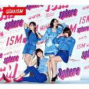 CD/ISM (CD+DVD) (初回生産限定盤)/スフィア/LASA-35161